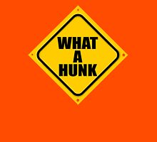 WHAT A HUNK Unisex T-Shirt