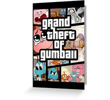 Grand Theft Of Gumball Greeting Card