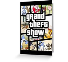Grand Theft Show Greeting Card