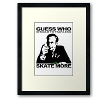 Guess Who Should To Talk Less And Skate More Framed Print
