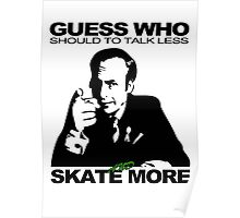 Guess Who Should To Talk Less And Skate More Poster