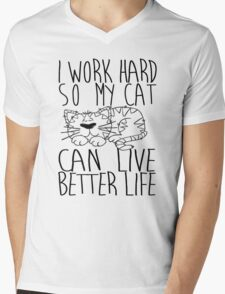 I work hard so my cat can live better life Mens V-Neck T-Shirt