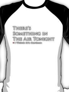 There's Something in the Air T-Shirt