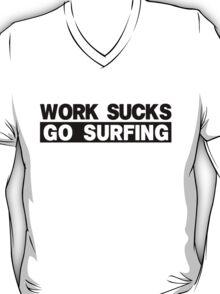 Work Sucks Go Surfing T-Shirt
