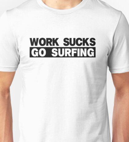 Work Sucks Go Surfing Unisex T-Shirt
