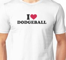 I love Dodgeball Unisex T-Shirt
