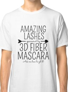 Amazing Lashes Sponsored by 3D Fiber Mascara. Ask me about it!  Younique Inspired Classic T-Shirt