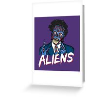 BECAUSE ALIENS Greeting Card