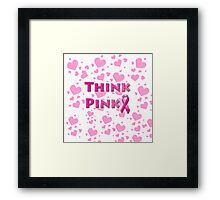 Think Pink Breast Cancer Framed Print