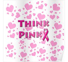 Think Pink Breast Cancer Poster