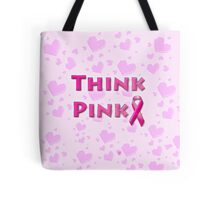 Think Pink Breast Cancer Tote Bag