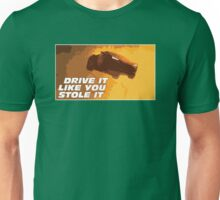DRIVE FAST. LIVE FURIOUS. Unisex T-Shirt