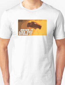 DRIVE FAST. LIVE FURIOUS. Unisex T-Shirt