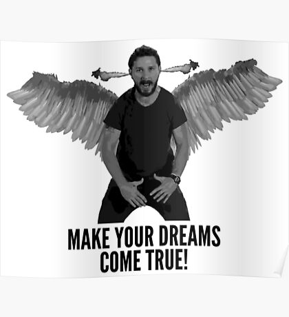 Shia Labeouf - Make Your Dreams Come True Poster