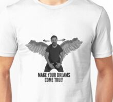 Shia Labeouf - Make Your Dreams Come True Unisex T-Shirt