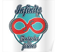 Infinity - Tentacles are forever Poster