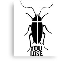 Cockroaches always win... Canvas Print