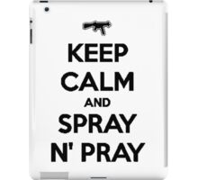 Keep Calm and Spray N' Pray iPad Case/Skin