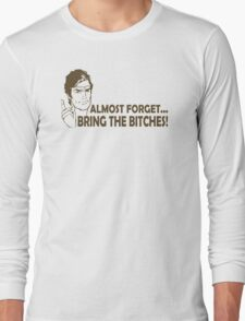 Bring Bitches Funny TShirt Epic T-shirt Humor Tees Cool Tee Long Sleeve T-Shirt