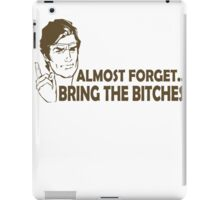 Bring Bitches Funny TShirt Epic T-shirt Humor Tees Cool Tee iPad Case/Skin