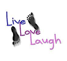 Live. Love. Laugh Photographic Print