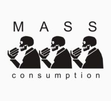 Mass Consumption by SamMcGorry