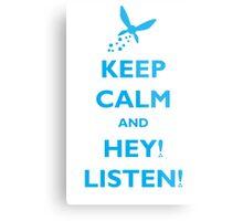 Keep Calm and Hey! Listen! Metal Print