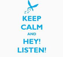 Keep Calm and Hey! Listen! Unisex T-Shirt