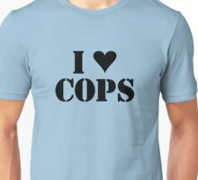 I LOVE COPS Unisex T-Shirt