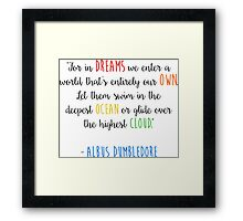 For in dreams we enter a world that is entirely our own... Framed Print