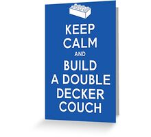 Keep Calm and Build a Double Decker Couch Greeting Card