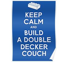 Keep Calm and Build a Double Decker Couch Poster