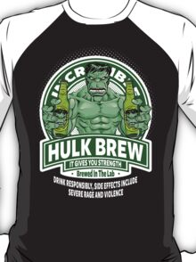 Hulk Brew - It Gives You Strength T-Shirt