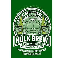 Hulk Brew - It Gives You Strength Photographic Print