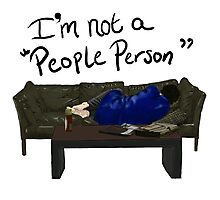 "I'm Not a ""People Person"" Photographic Print"