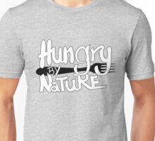Hungry by nature Unisex T-Shirt