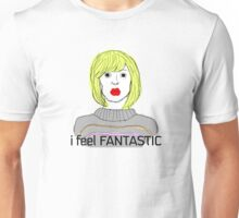 I Feel Fantastic (Hey Hey Hey) - Tara the Android Unisex T-Shirt
