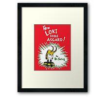 How Loki Stole Asgard Framed Print