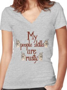 """My """"people skills"""" are """"rusty""""! Women's Fitted V-Neck T-Shirt"""