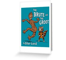 The Brute and The Groot Greeting Card