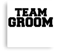 TEAM GROOM Canvas Print