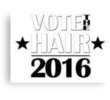 VOTE THE HAIR #2 Canvas Print