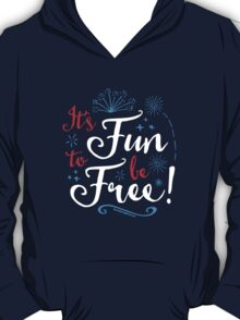 It's Fun to Be Free: Inspired by World of Motion T-Shirt
