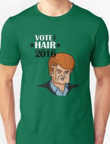 VOTE THE HAIR T-Shirt