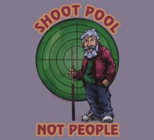 Shoot Pool Not People Kids Clothes