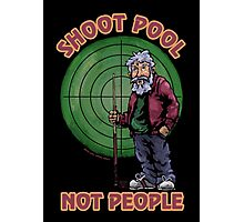 Shoot Pool Not People Photographic Print