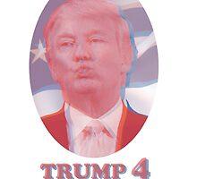 Trump 4 Pre$ident by austronaut