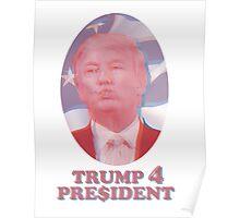 Trump 4 Pre$ident Poster