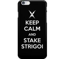 KEEP CALM AND STAKE STRIGOI iPhone Case/Skin