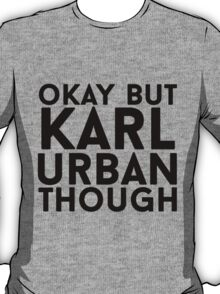Karl Urban T-Shirt